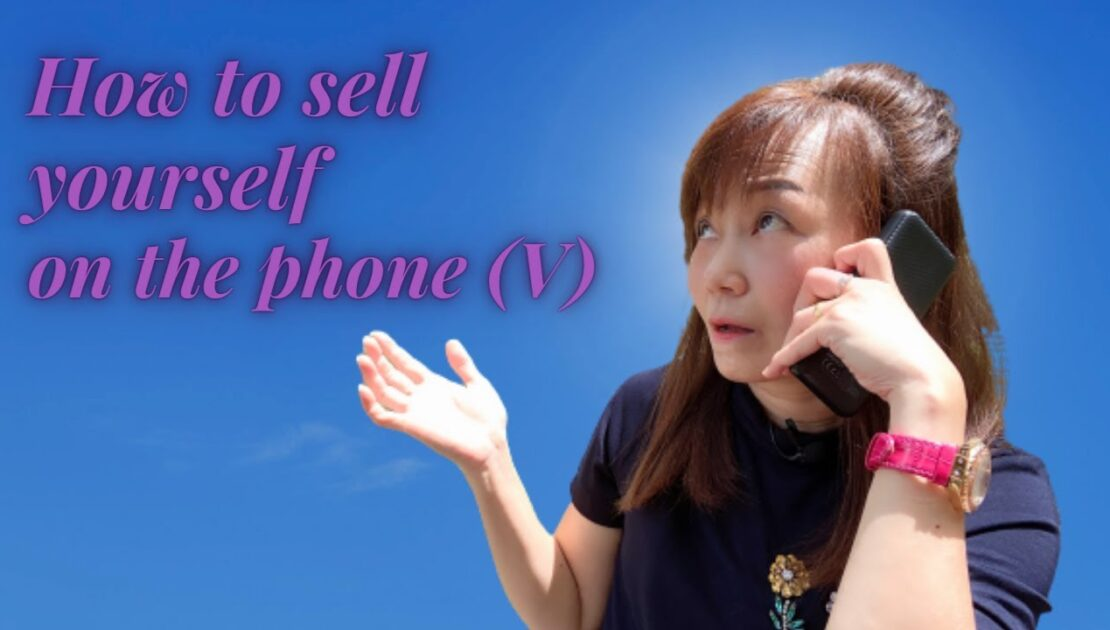 How to sell yourself over the phone.