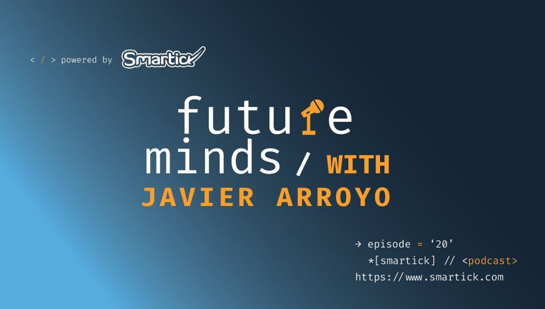 #20 Javier Arroyo - Smartick Founder, Providing Children With a Better Future, and Education at Home