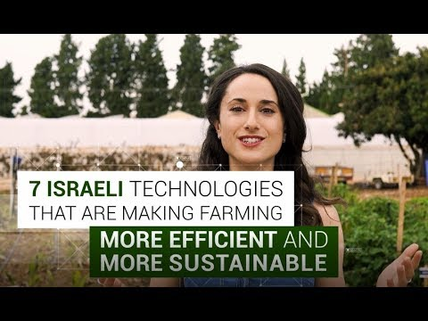 7 Israeli Agriculture Technologies