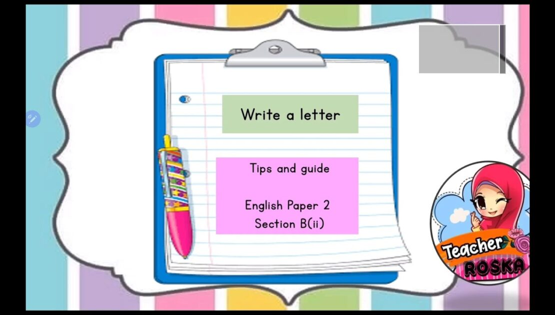 Tips on writing a letter ( UPSR English Paper 2- section b(ii) )
