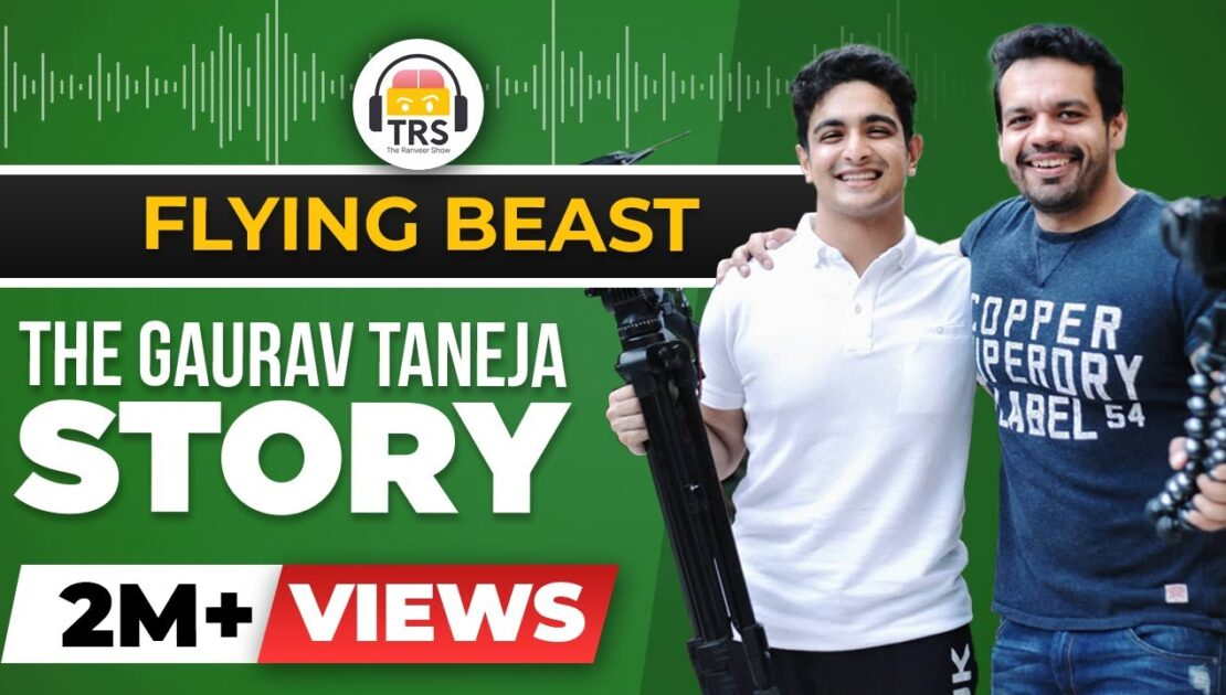 The HARDEST WORKING Man On YouTube - Gaurav Taneja | The @Flying Beast Story | The Ranveer Show
