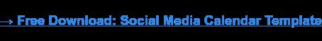 → Free download: Social media calendar template [Access Now]