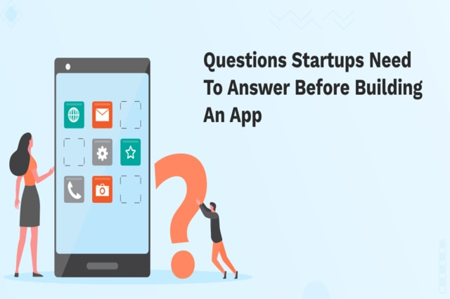 10 questions startups have to answer before creating an app