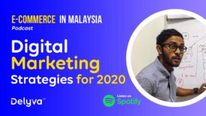 Digital Marketing Strategies for 2020 | E-commerce in Malaysia Podcast