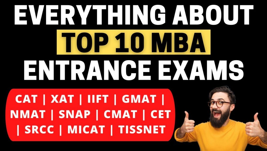 Top 10 MBA entrance exams | Eligibility, Exam Pattern, Top colleges, Difficulty level, Syllabus