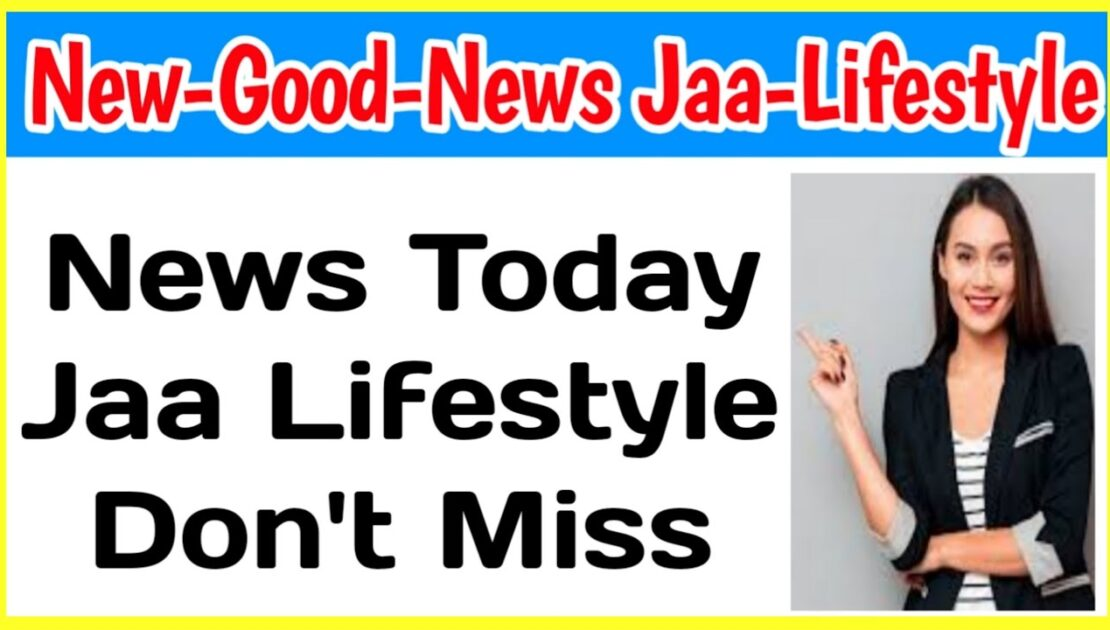 Jaa Lifestyle Very Good News | Jaa Lifestyle New Update | Jaa Lifestyle News Today | Jaa Lifestyle
