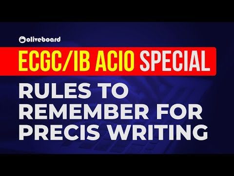 ECGC PO/IB ACIO | Rules To Remember For Precis Writing | Tips for Descriptive