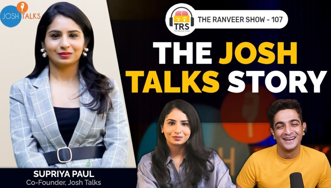 The INSPIRING Josh Talks Story - Supriya Paul | The Ranveer Show 107