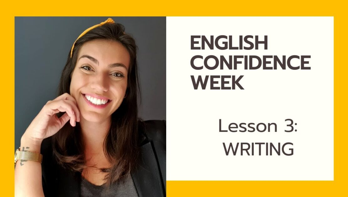 Lesson 3 - WRITING tips and practice (ECW: English Confidence Week)