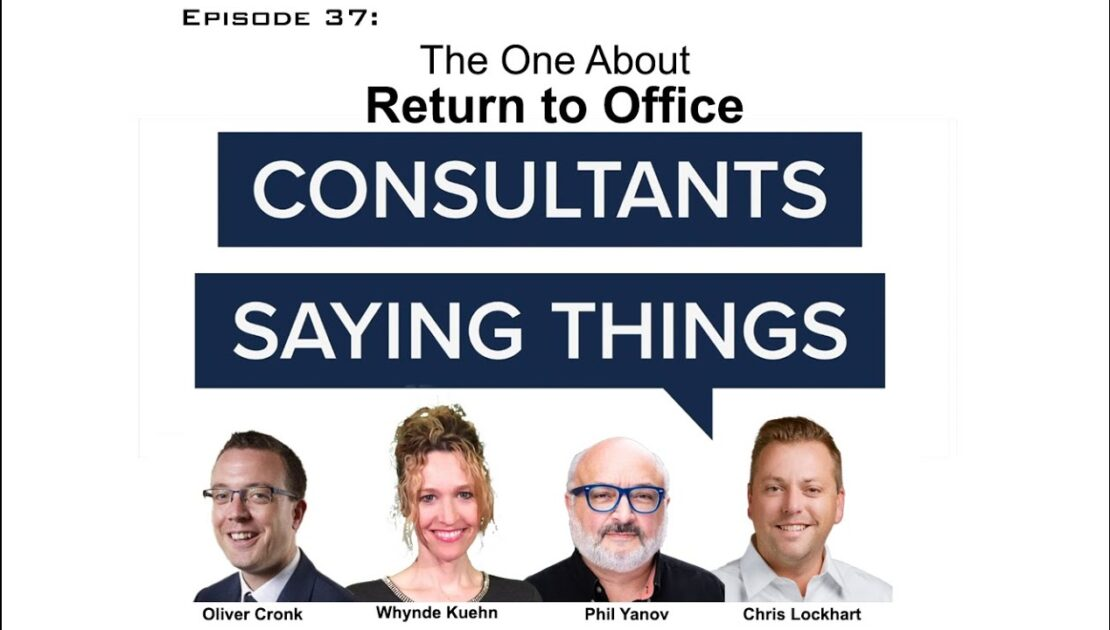 Consultants Saying Things About Return to Office