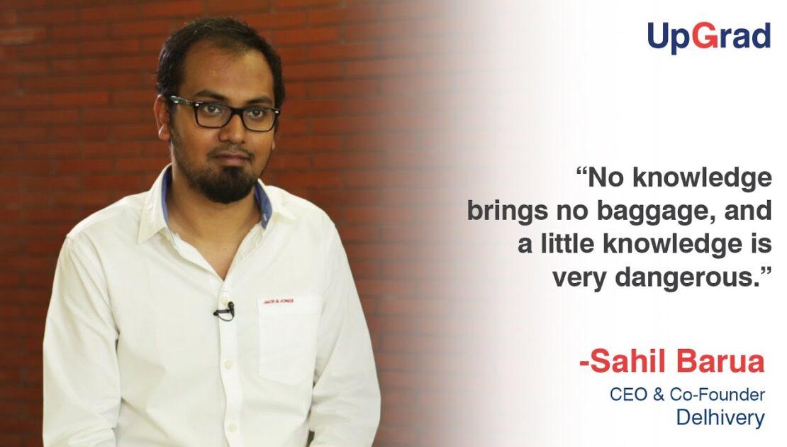 Entrepreneurs Talk With Founder Of Delhivery| Sahil Barua | Entrepreneurship Success Story | UpGrad