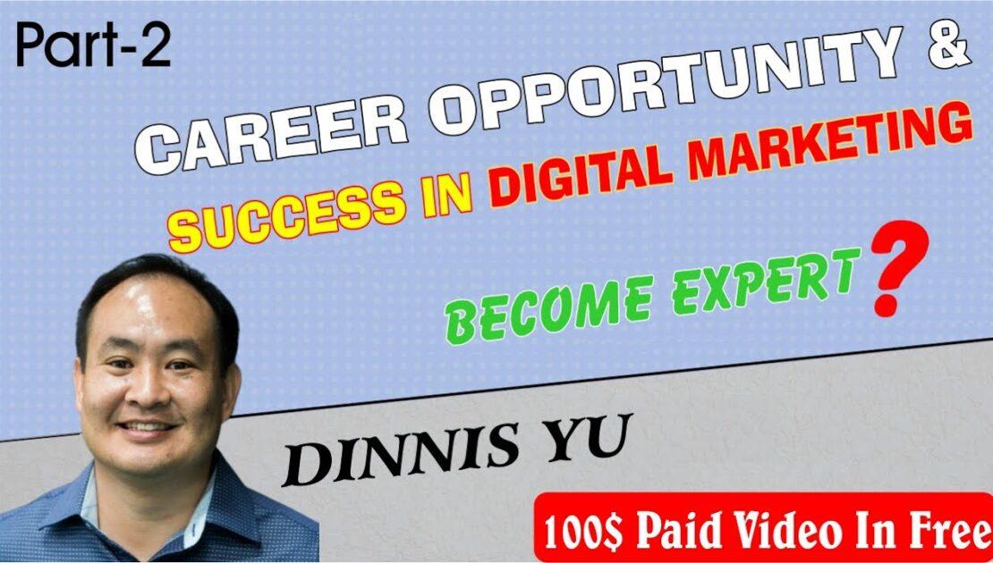 Success in Digital Marketing | Dinnis Yu | Part-2