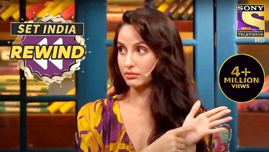 Kapil Wants To Know Nora's Health Secrets   The Kapil Sharma Show   SET India Rewind 2020