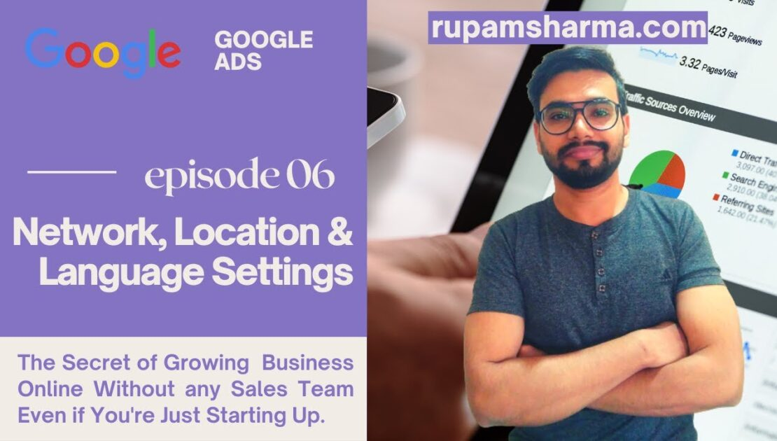 The Ultimate Guide to Run Google Ads,Ep-06 | Network, Location & Language Settings