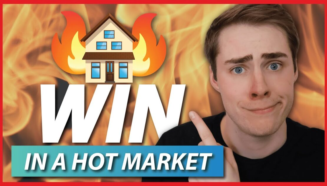 How To Win In A Hot Real Estate Market | Multiple Offer Situation Tips