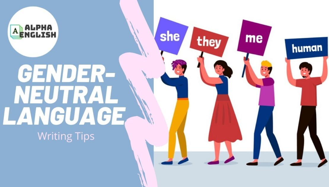 How to Use Gender-Neutral Language | Writing Tips
