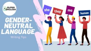 How to Use Gender-Neutral Language   Writing Tips