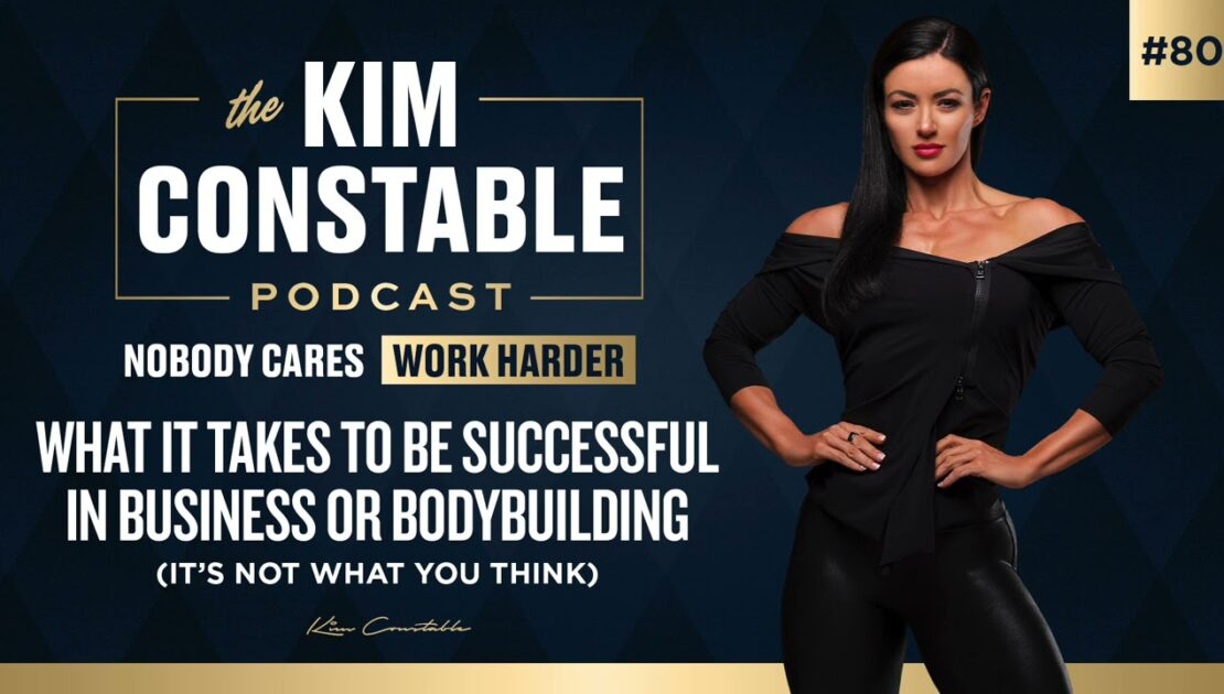 What It Takes To Be Successful in Business or Bodybuilding (It's Not What You Think) - Episode 80