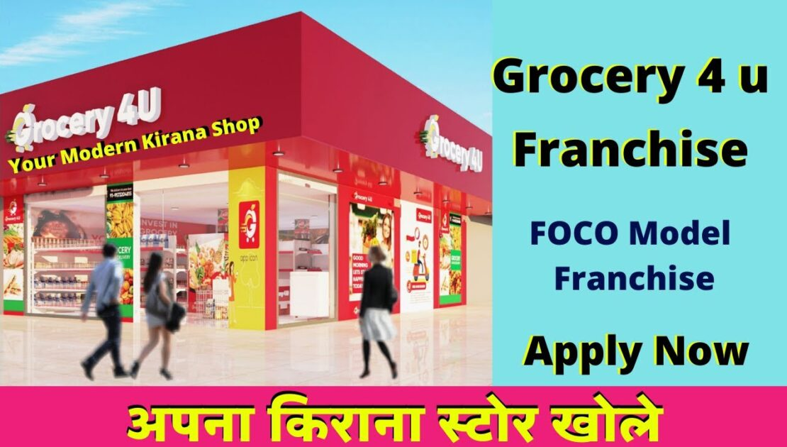 Start Kirana Store with Grocery 4 U Franchise | FOCO Model Franchise | Grocery Mart Franchise Cost