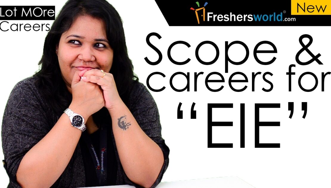 Careers and scope after EIE – Electronics & Instrumentation Engineering,After B.tech