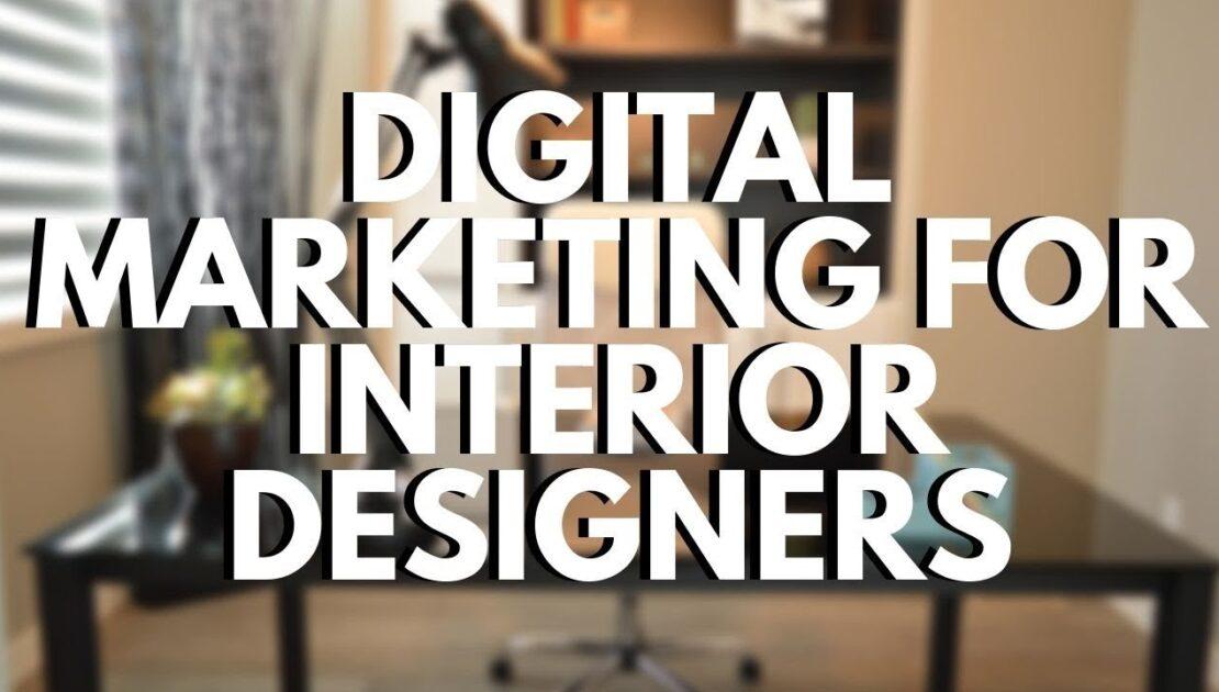 Digital Marketing for Interior Designers - [Epic Strategies!]