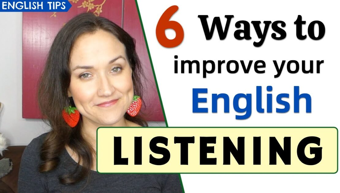 6 Tips to Improve Your English Listening Skills