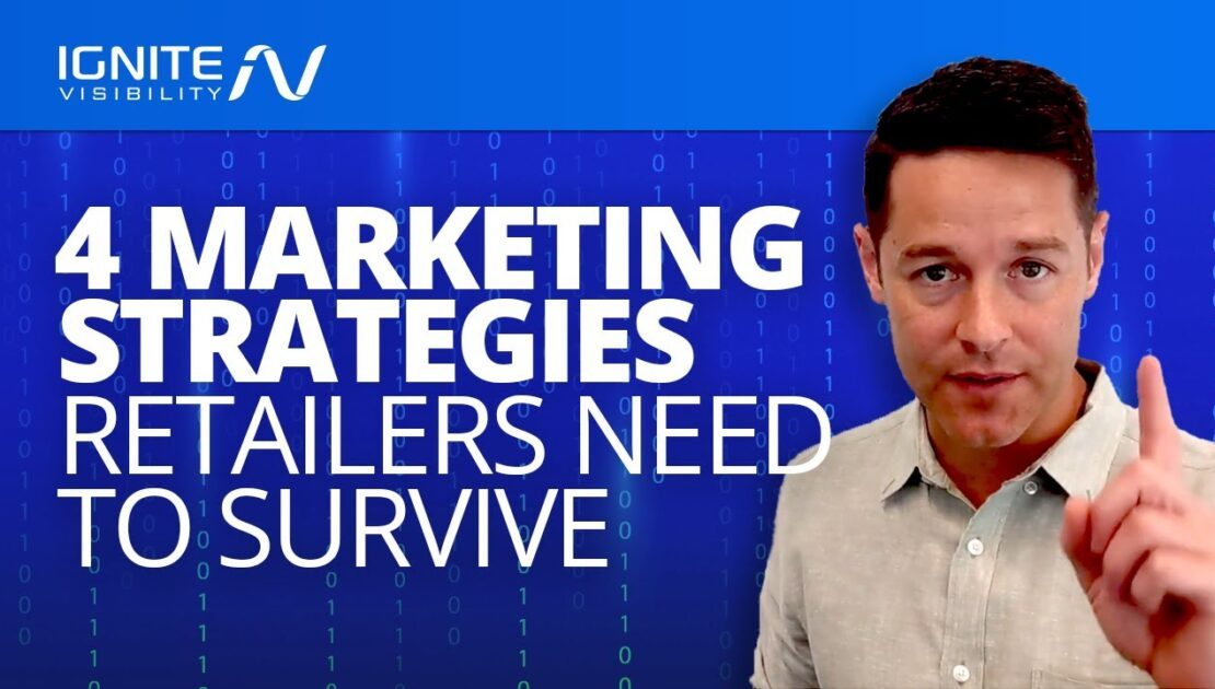 4 Marketing Strategies Retailers Need To Survive In 2020 (And The Future)