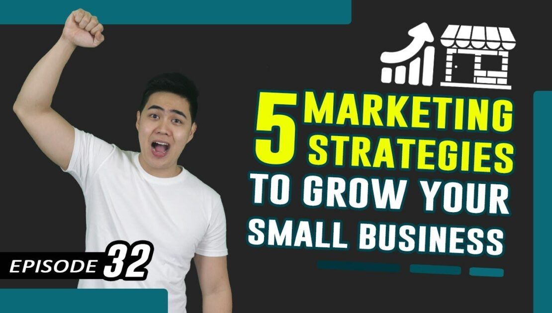 Marketing Strategies For Small Business - 5 Growth Hacks (Ep. #32)