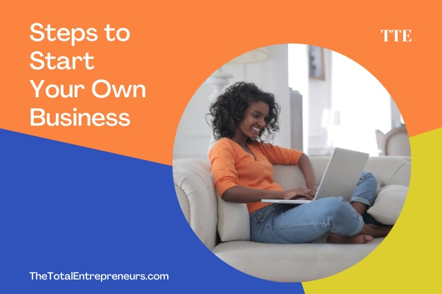 Important steps in starting your own business