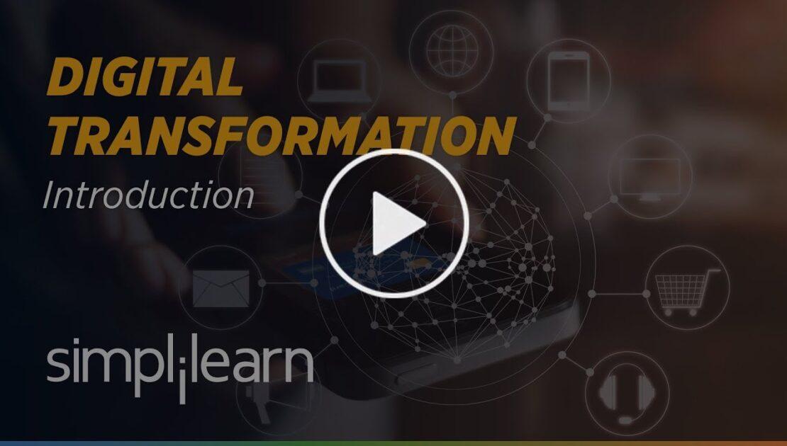 Digital Transformation   What is Digital Transformation   Digital Transformation 2021   Simplilearn