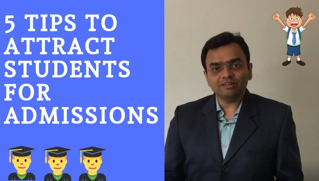 5 Tips  to attract students for Admissions