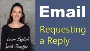 How to Request an Email Reply - Learn to Write Well in English