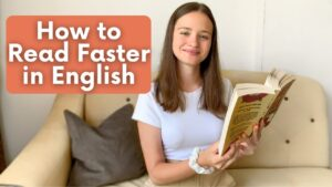 How to Read Faster and Understand More in English? 6 Ways to Improve Reading Skills in English