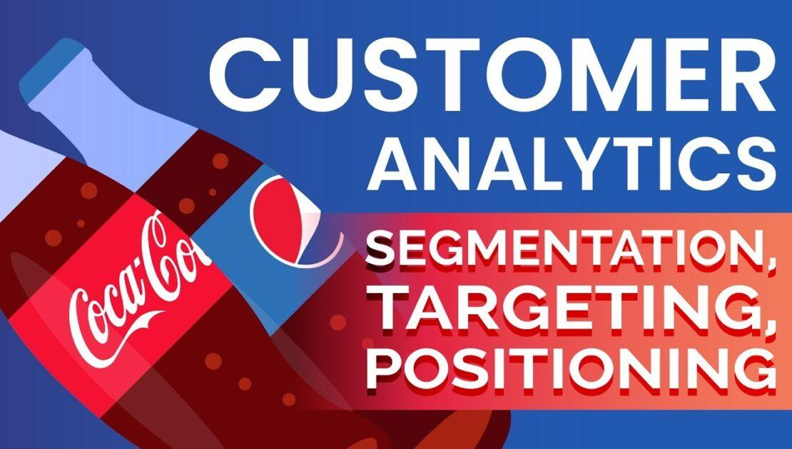 Segmentation, Targeting and Positioning - Learn Customer Analytics