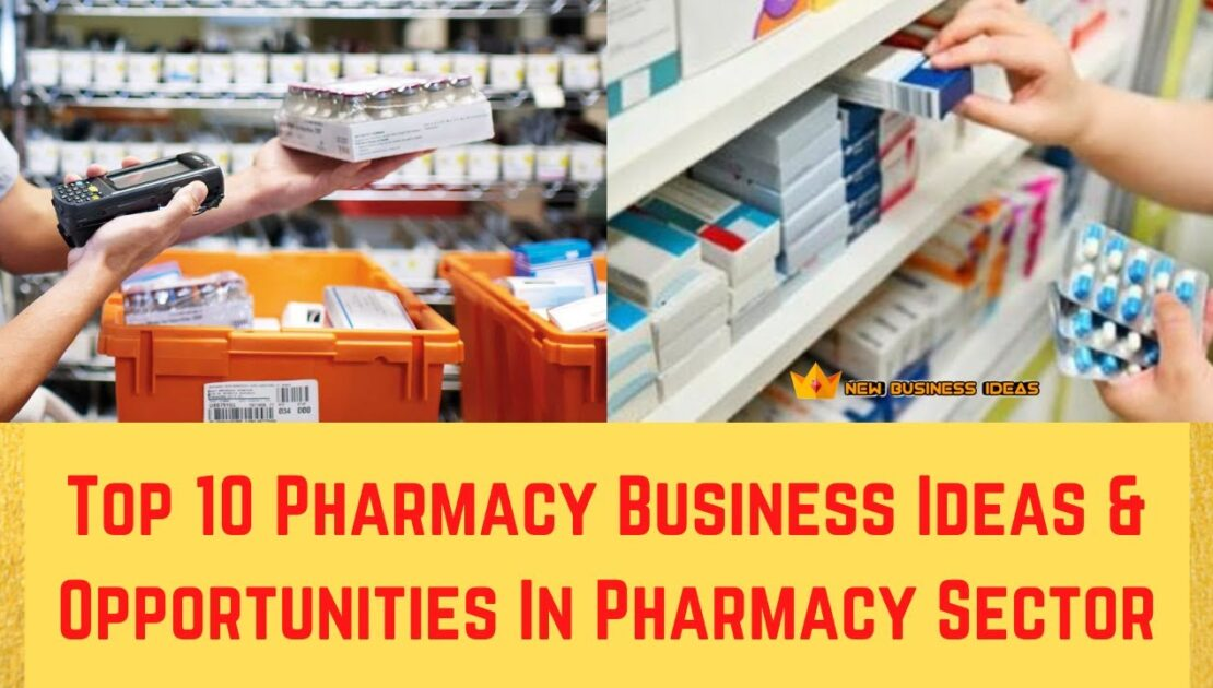 Top 10 Pharmacy Business Ideas & Opportunities in Pharmacy Sector