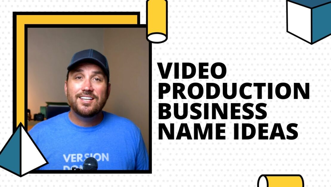 Video Production Business Name Ideas | SIMPLE Tips for an Effective Video Production Company Name