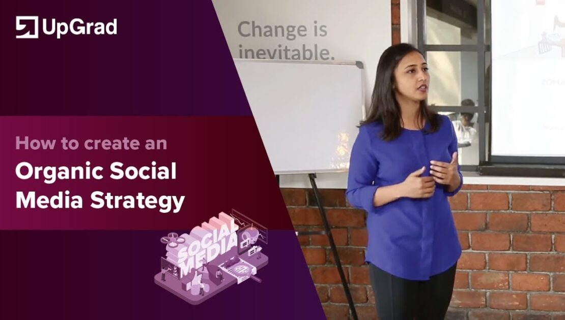 Social Media Strategy   How To Win The Organic Marketing Game   Marketing Insights   upGrad