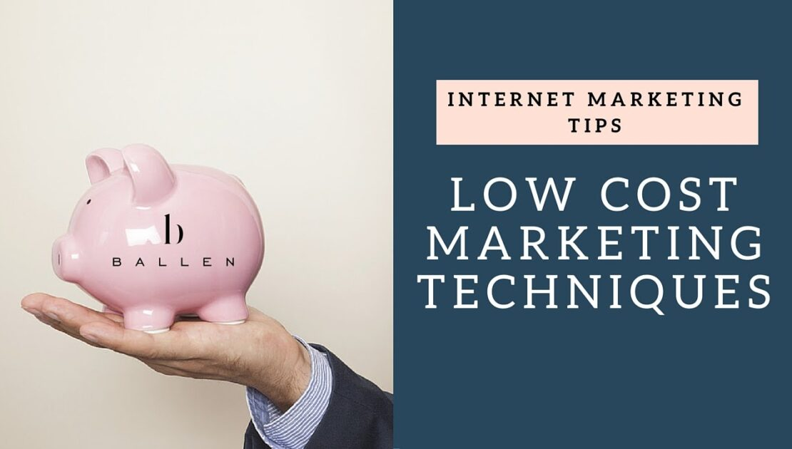 Internet Marketing Tips   Low Cost Marketing Techniques