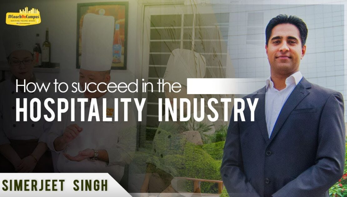 How to succeed in the Hospitality Industry | How to excel in the hospitality Industry #CoachOnCampus