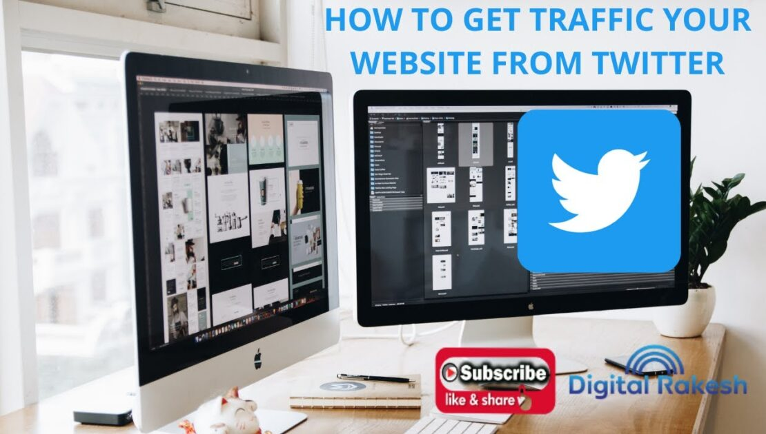 How to get traffic your website from twitter - Twitter Marketing Tips - Digital Rakesh