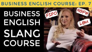 Business English SLANG, IDIOMS & ABBREVIATIONS   Business English Course Lesson 7