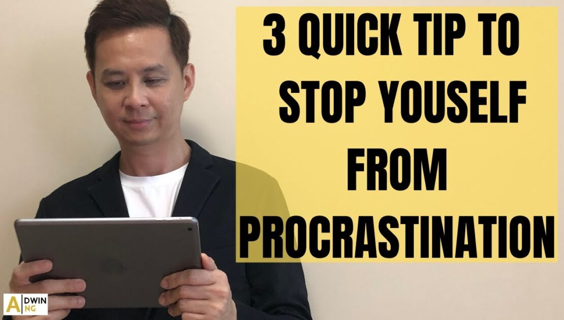 3 Quick Tip To Stop Yourself From Procrastination