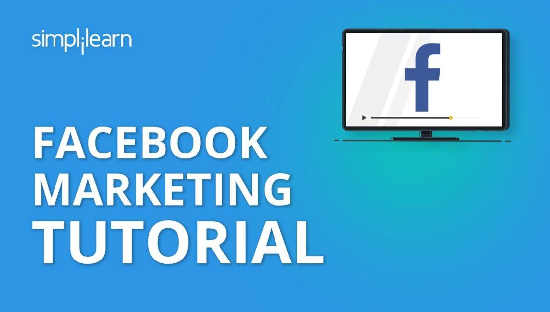 Facebook Marketing Tutorial   Social Media Marketing Tutorial For Beginners   Simplilearn
