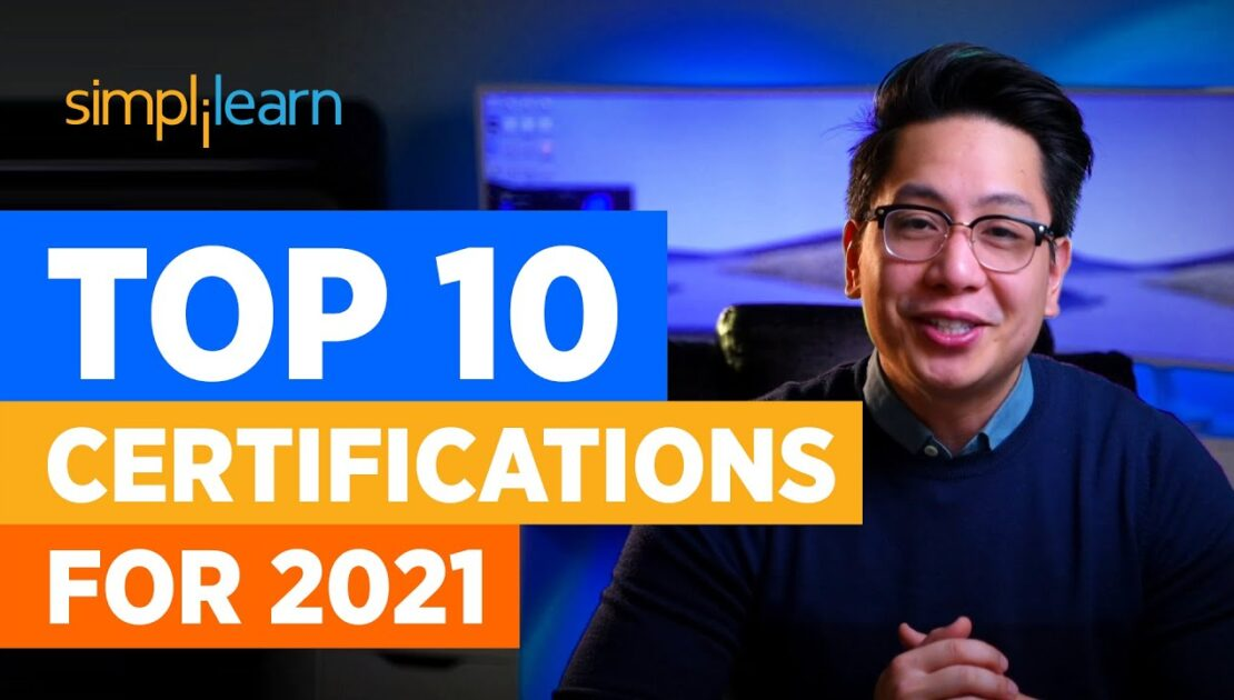 Top 10 Certifications For 2021 | Highest Paying Certifications | Best IT Certifications |Simplilearn