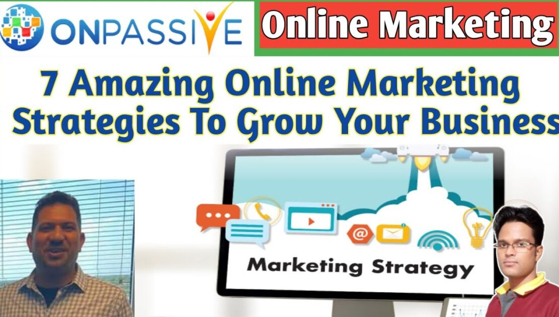 Onpassive Blog ll 7 Amazing Online Marketing Strategies To Grow Your Business ll Digital Tips